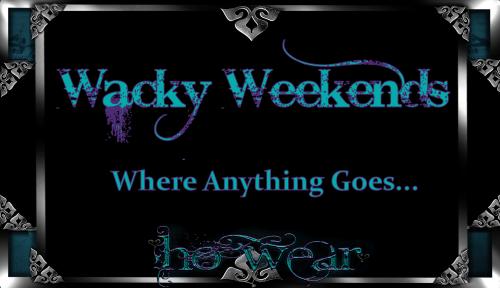wacky weekends